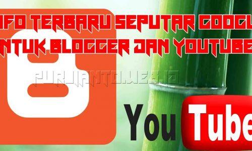 Info Terbaru Seputar Google Untuk Blogger dan Youtuber