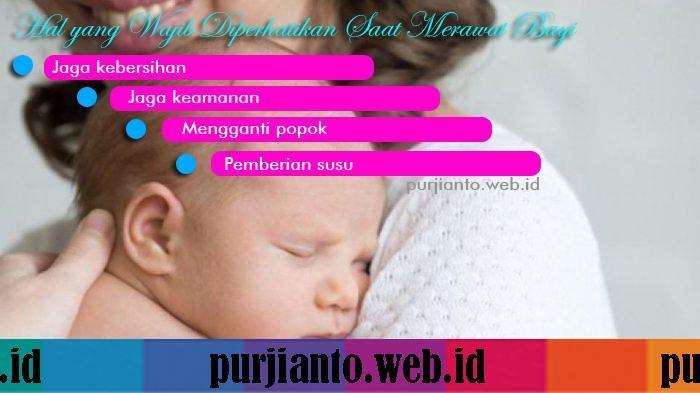 Hal yang Wajib Diperhatikan Saat Merawat Bayi